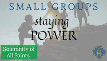 Staying Power: Week 4, Small Groups