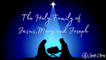 Unwrapping Christmas: The Holy Family of Jesus, Mary and Joseph