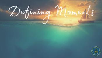 Defining Moments: Week 4
